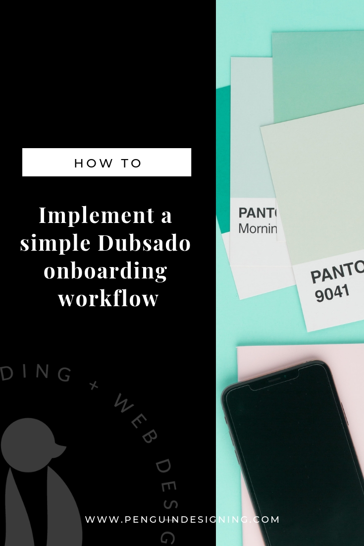 A super simple and effective view on how to implement a simple Dubsado onboarding workflow