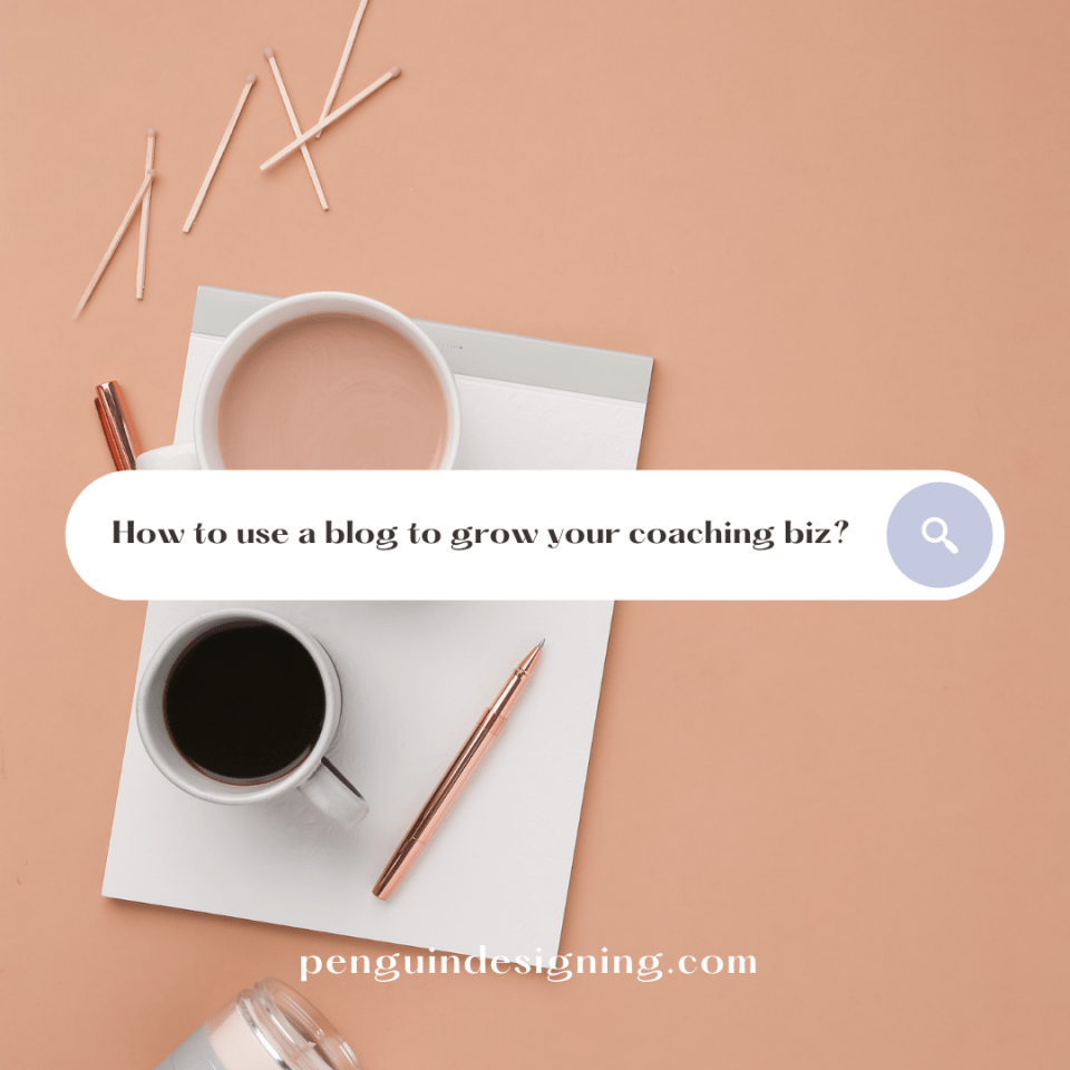 How to use a blog to grow your coaching biz?
