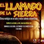 El llamado de la Sierra, escrita por Fernando Vega Villasante, es presentada por el Grupo Ollín, el cual suma más de 20 representaciones de esta obra.