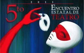 El sábado, la inauguración oficial del Quinto Encuentro Estatal de Teatro