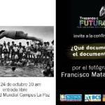 """La Universidad Mundial (UM), en el marco de la Cuarta Semana de Diseño, Arte y Arquitectura, """"Trazando el Futuro"""", ofrecerá este lunes 24 de octubre la conferencia """"¿Qué documenta el documental?"""", impartida por el fotógrafo Francisco Mata Rosas."""