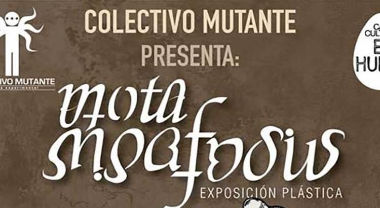 Invita el Colectivo Mutante a su «Mutamorfosis»