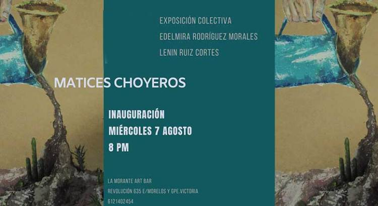 "Invitan a ""Matices Choyeros"""
