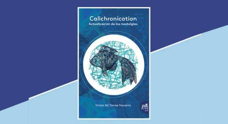Ya salió «Calichronication. Actualización de las nostalgias»