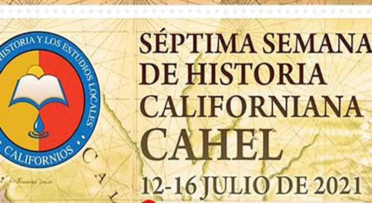 Invitan a la Séptima Semana de Historia Californiana CAHEL