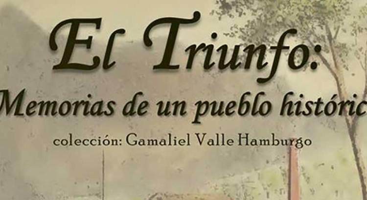 """Invitan a """"El Triunfo: Memorias de un pueblo histórico"""""""