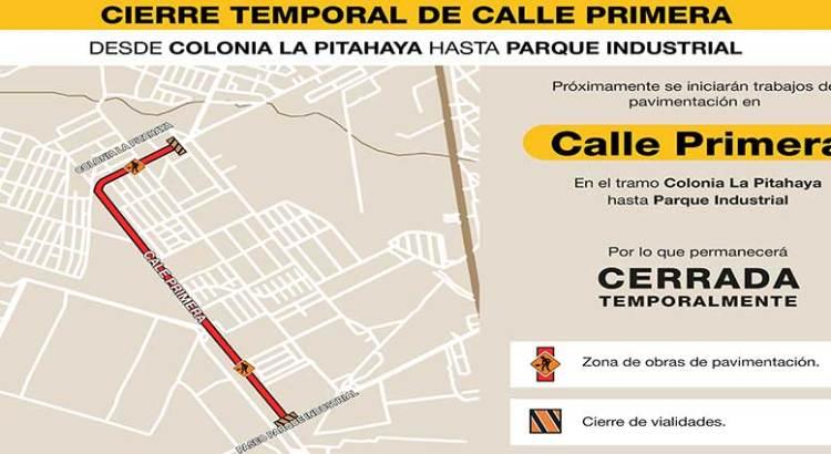Cerrarán calle Primera en La Pitahaya y Parque Industrial