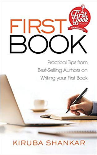 First Book: Practical Tips from Best-Selling Authors on Writing Your First Book