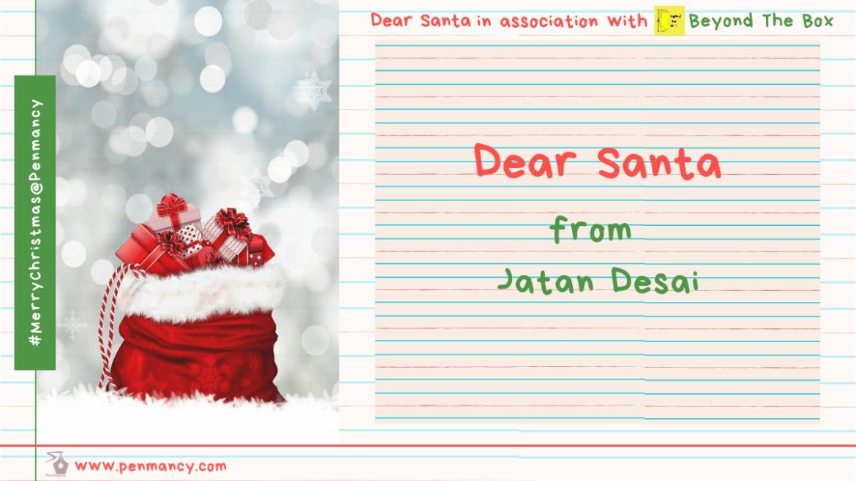 Dear Santa- from Jatan Desai