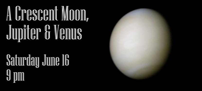 A Crescent Moon, Jupiter & Venus