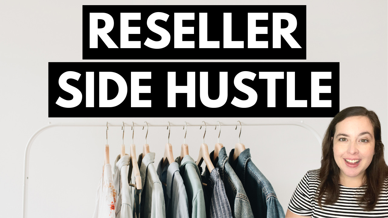 Start A Reselling Side Hustle (Where To Source Products To Resell Online)