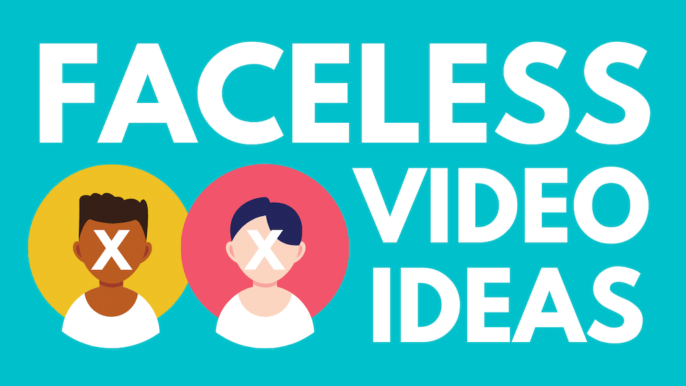 Faceless YouTube video ideas to make money on a YouTube Channel without showign your face or voice