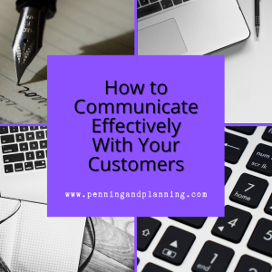 How to Communicate Effectively With Your Customers