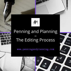 Penning and Planning – The Editing Process