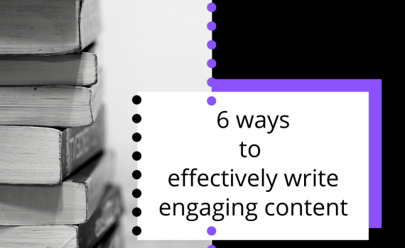 6 ways to effectively write engaging content