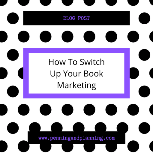 How To Switch Up Your Book Marketing