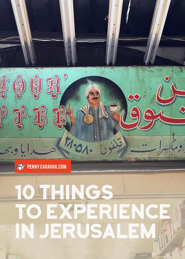 10 Things to Experience in Jerusalem | Penny Caravan