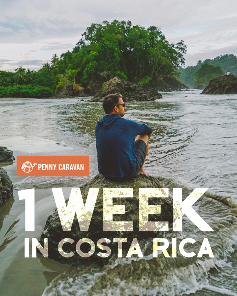 1 Week in Costa Rica | Penny Caravan