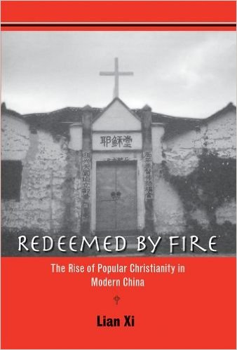 Redeemed by Fire: The Rise of Popular Christianity in Modern China Book Cover