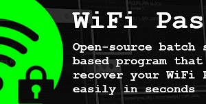 WiFi Passview v4.0 - An Open Source Batch Script Based WiFi Passview For Windows!