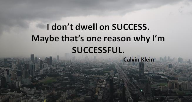 7 Don't dwell on success