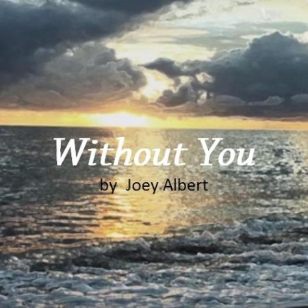 Without You by Joey Albert
