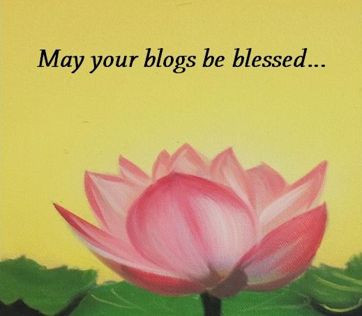 May your blogs be blessed
