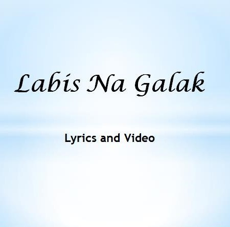 Labis Na Galak Lyrics and Video