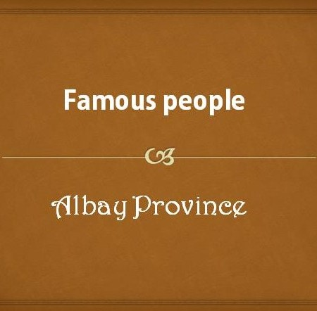Famous People from Albay