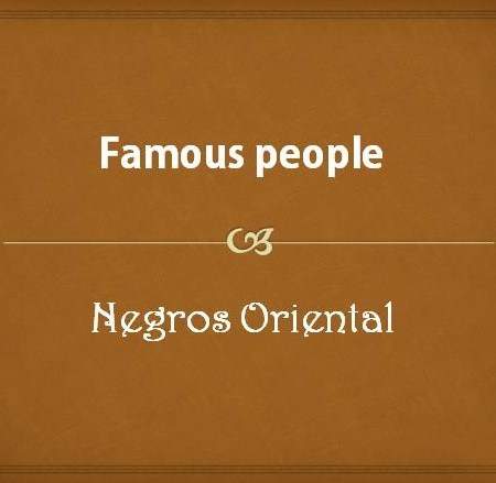 Famous people from Negros Oriental