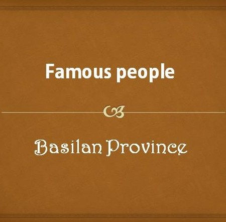 Famous People from Basilan