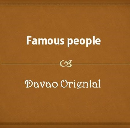Famous people from Davao Oriental