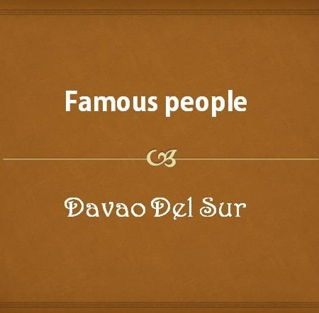 Famous people from Davao del Sur