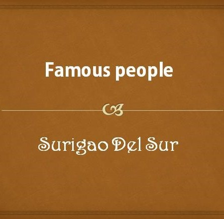 Famous people from Surigao del Sur