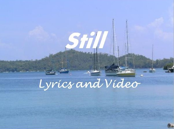 Still Lyrics and Video
