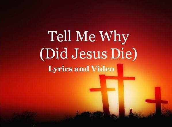 Tell Me Why Did Jesus Die On Calvary