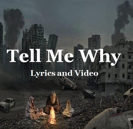 Tell Me Why Lyrics and Video