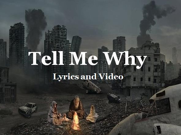 Tell Me Why Lyrics and Video