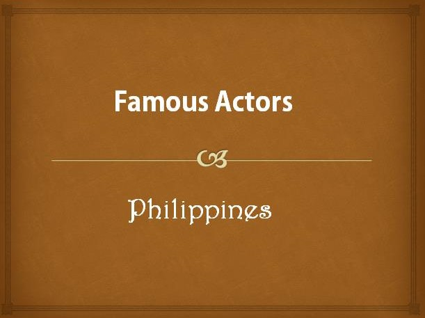 Famous Actors of the Philippines