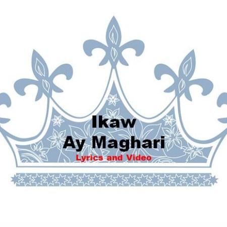 Ikaw ay Maghari Lyrics and Video