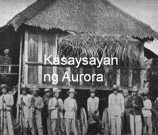 Aurora Province History Tagalog