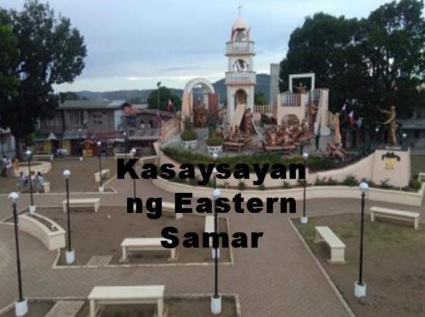 Eastern Samar History in Tagalog