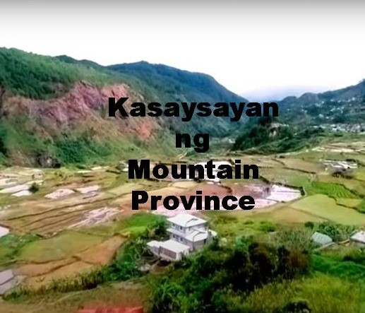 Mountain Province History in Tagalog
