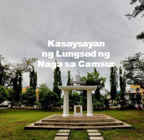 Naga City Camarines Sur History in Tagalog