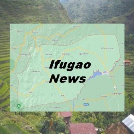 Ifugao Latest News Today