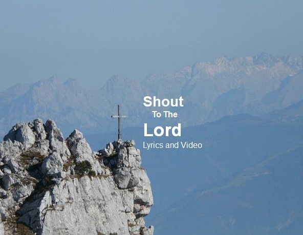 Shout to the Lord Lyrics and Video