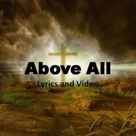 Above All Lyrics and Video