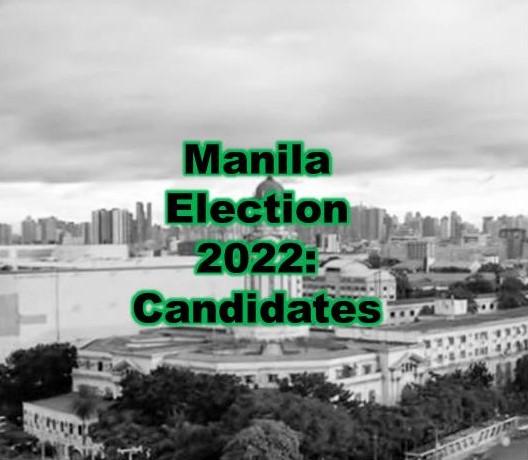 Manila Election 2022 Candidates