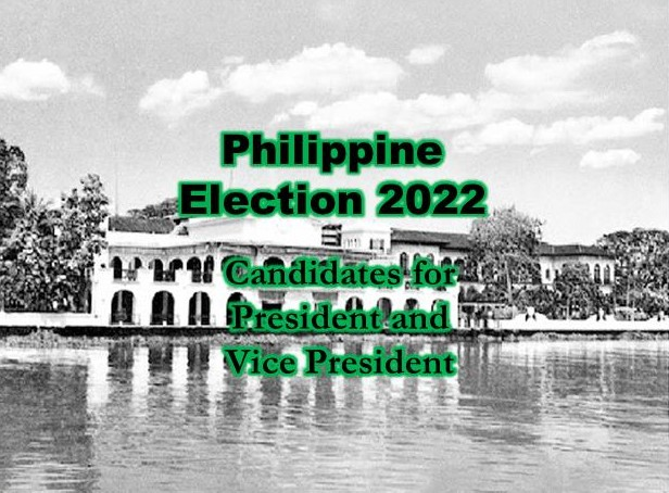 Philippine Election 2022 Candidates for President and Vice President