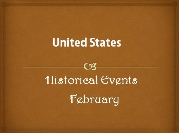 US Historical Events in February